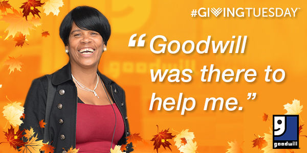 #GivingTuesday - Juanita, Goodwill Graduate