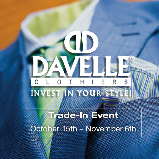 Davelle Clothiers Trade-In Event - Oct. 15 - Nov. 16