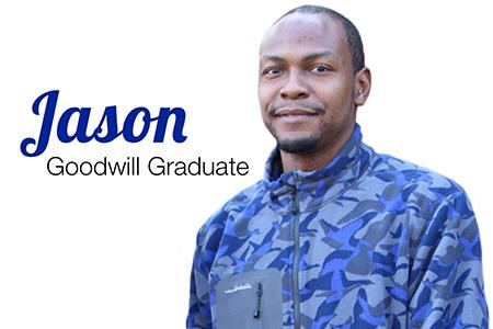 Jason, Goodwill Graduate