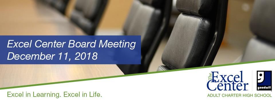 Goodwill Excel Center Board Meeting - Tuesday, December 11, 2018, 9:30 AM